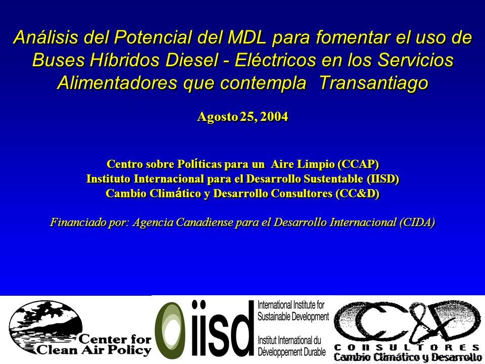 Objetivo del Estudio Ilustrar el papel que el MDL pudiera jugar en la disminución de las emisiones de Gases de Efecto Invernadero asociadas al transporte público de superficie, por medio de la estimación de la contribución financiera, respecto al gasto incremental, que resultaría de la certificación y venta de la reducción de emisiones de estos gases resultante del uso de buses híbridos-diesel en vez de los buses diesel EURO3 que establece el Plan Transantiago.