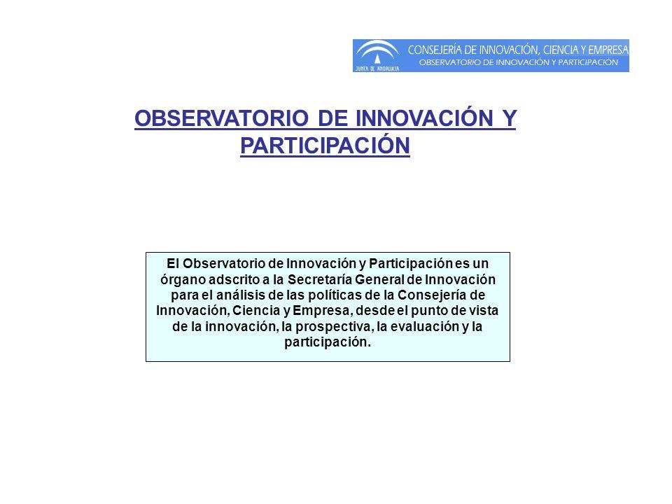 OBSERVATORIO DE INNOVACIÓN Y PARTICIPACIÓN El Observatorio de Innovación y Participación es un órgano adscrito a la Secretaría General de Innovación p
