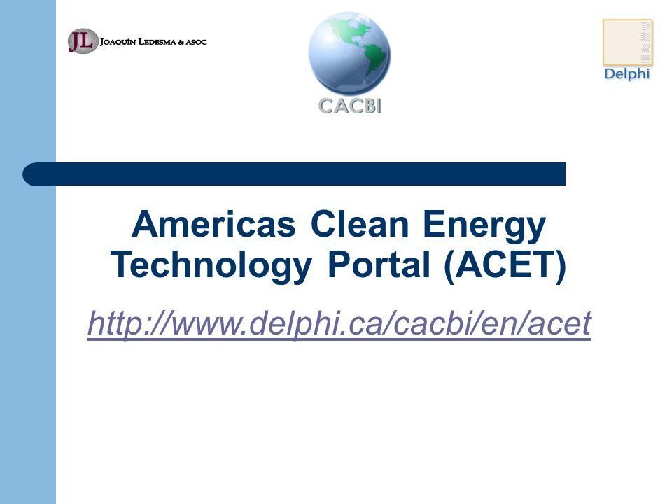 Americas Clean Energy Technology Portal (ACET) http://www.delphi.ca/cacbi/en/acet