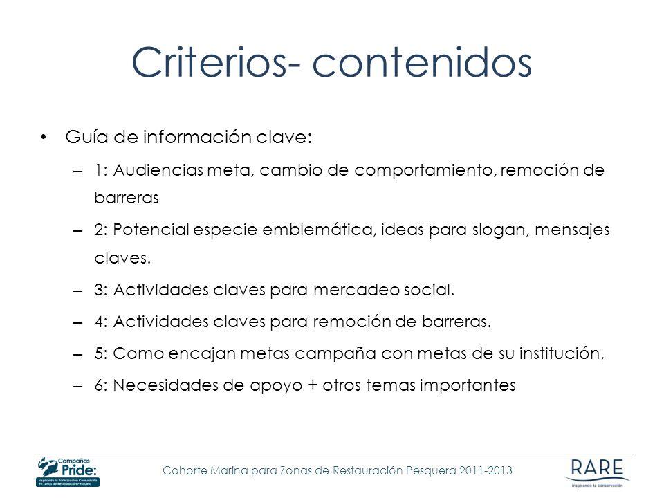 Cohorte Marina para Zonas de Restauración Pesquera 2011-2013 Criterios- contenidos Guía de información clave: – 1: Audiencias meta, cambio de comporta