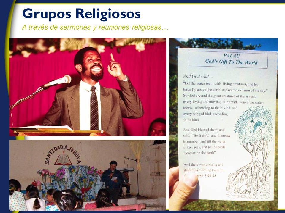 Grupos Religiosos A través de sermones y reuniones religiosas…