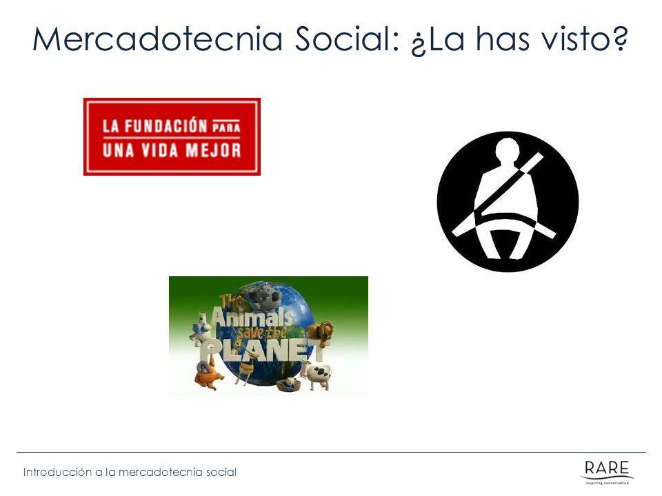 Introducción a la mercadotecnia social Mercadotecnia Social: ¿La has visto?