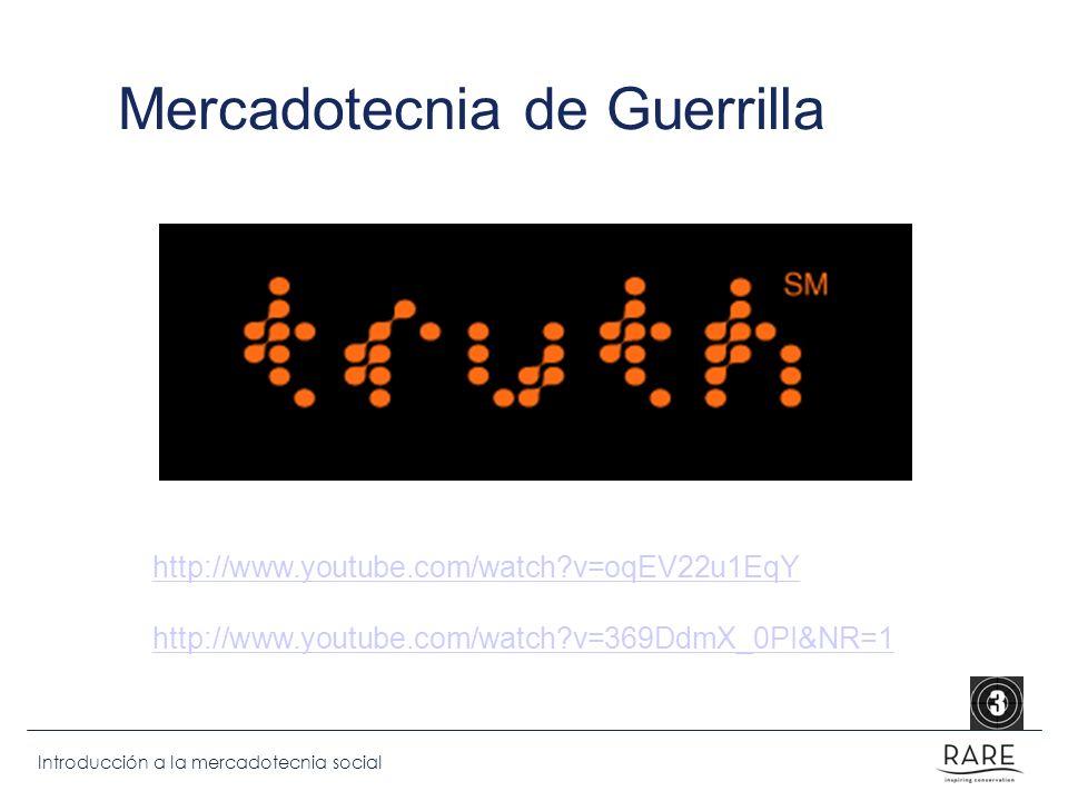 Introducción a la mercadotecnia social Mercadotecnia de Guerrilla http://www.youtube.com/watch?v=oqEV22u1EqY http://www.youtube.com/watch?v=369DdmX_0P