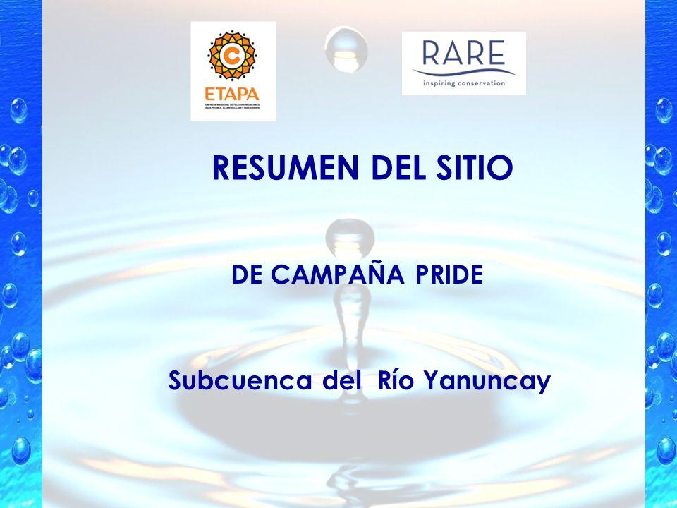 RESUMEN DEL SITIO Subcuenca del Río Yanuncay DE CAMPAÑA PRIDE