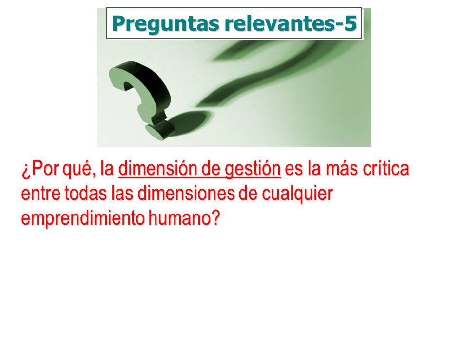 ¿Por qué, la dimensión de gestión es la más crítica entre todas las dimensiones de cualquier emprendimiento humano? Preguntas relevantes-5