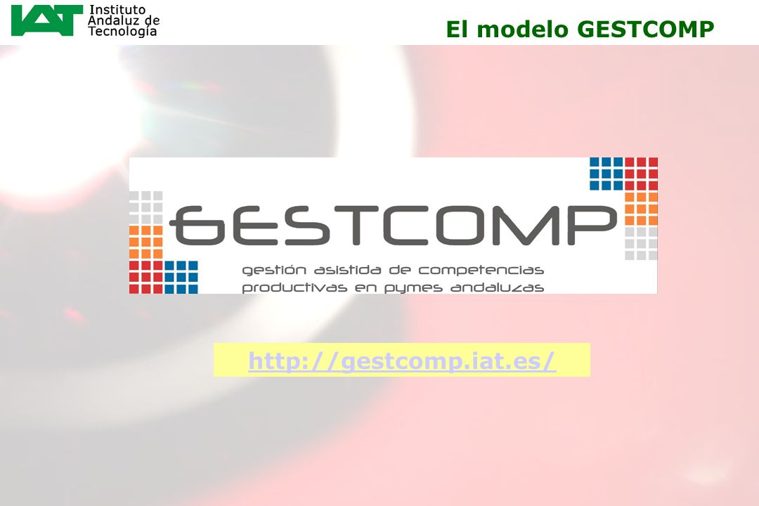 22 El modelo GESTCOMP http://gestcomp.iat.es/