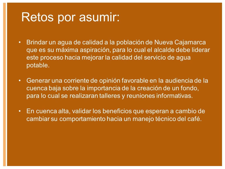 Retos por asumir: Brindar un agua de calidad a la población de Nueva Cajamarca que es su máxima aspiración, para lo cual el alcalde debe liderar este