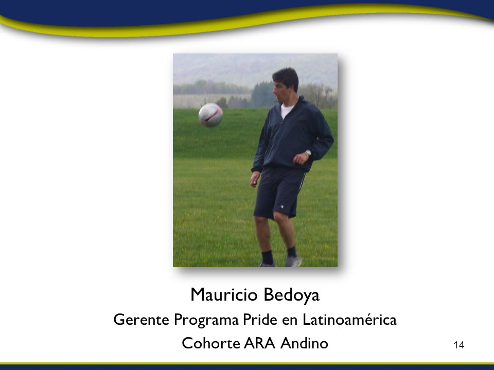Mauricio Bedoya Gerente Programa Pride en Latinoamérica Cohorte ARA Andino 14