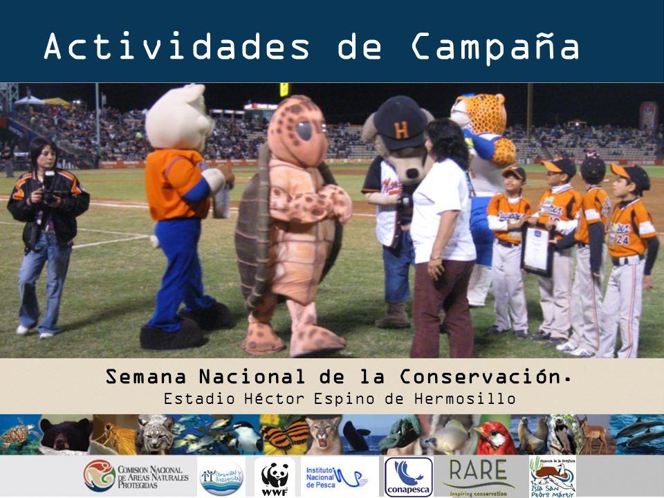 Actividades de Campaña Semana Nacional de la Conservación. Estadio Héctor Espino de Hermosillo