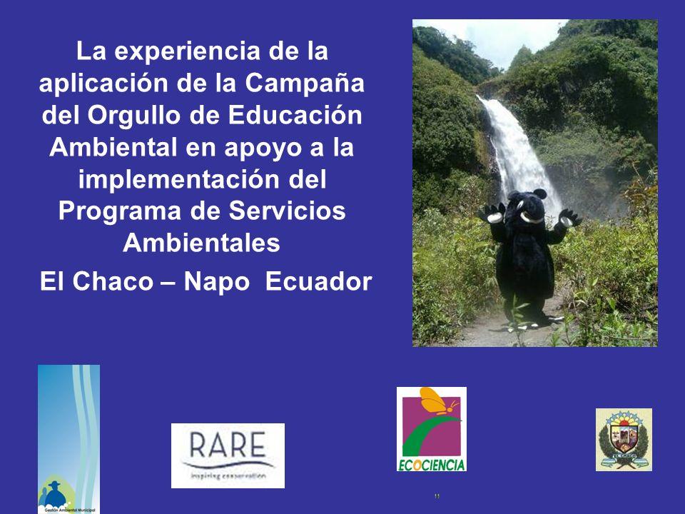 La experiencia de la aplicación de la Campaña del Orgullo de Educación Ambiental en apoyo a la implementación del Programa de Servicios Ambientales El Chaco – Napo Ecuador