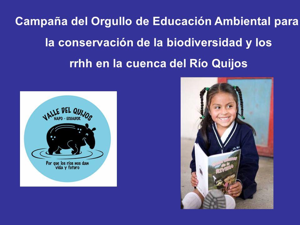 Campaña del Orgullo de Educación Ambiental para la conservación de la biodiversidad y los rrhh en la cuenca del Río Quijos