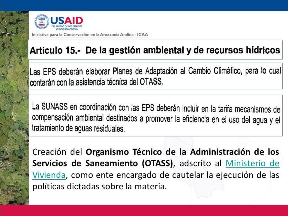 Creación del Organismo Técnico de la Administración de los Servicios de Saneamiento (OTASS), adscrito al Ministerio de Vivienda, como ente encargado d