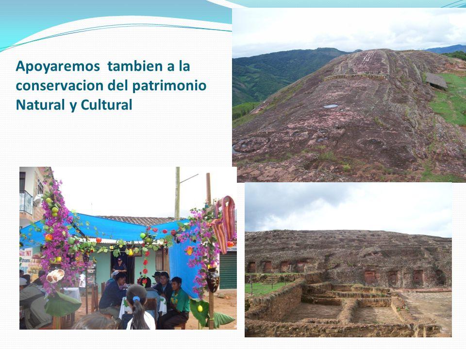 Apoyaremos tambien a la conservacion del patrimonio Natural y Cultural