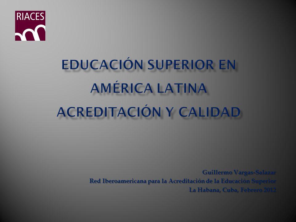 Guillermo Vargas-Salazar Red Iberoamericana para la Acreditación de la Educación Superior La Habana, Cuba, Febrero 2012