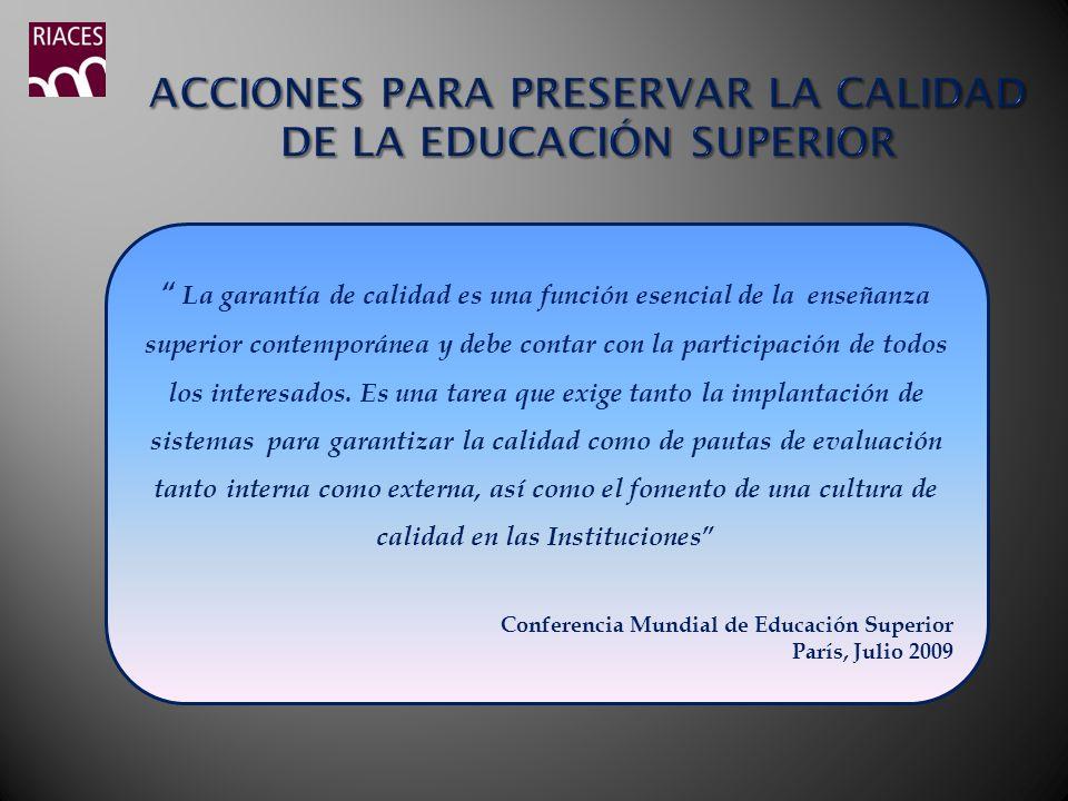 . La garantía de calidad es una función esencial de la enseñanza superior contemporánea y debe contar con la participación de todos los interesados. E