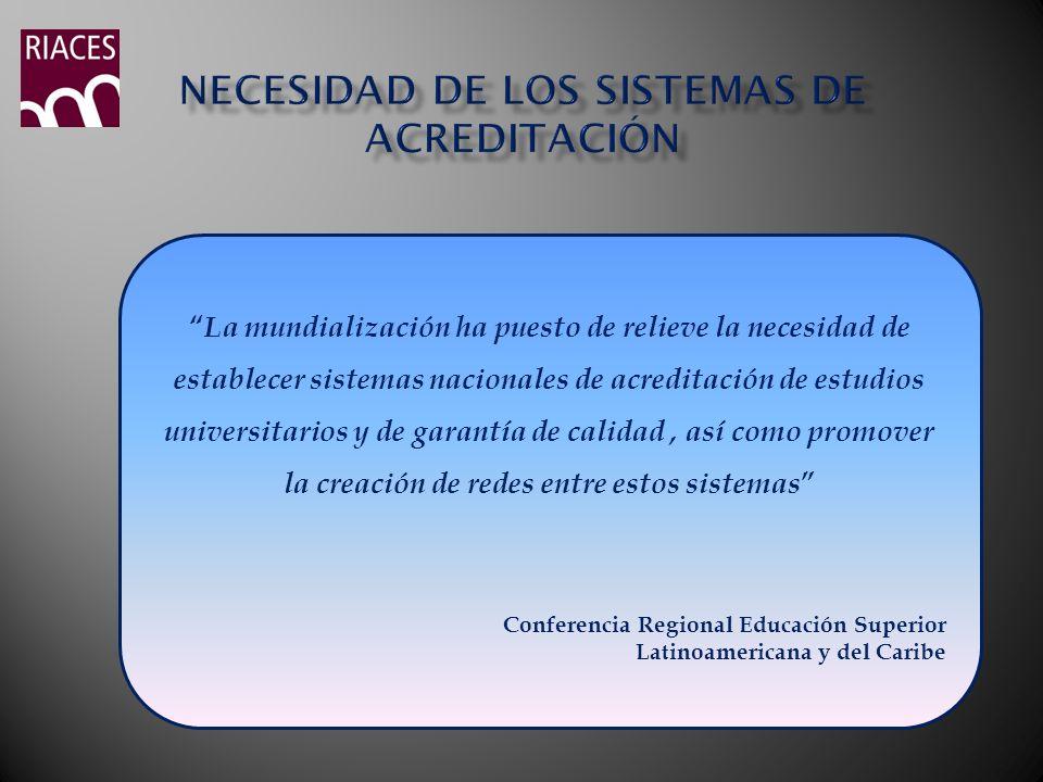 . La mundialización ha puesto de relieve la necesidad de establecer sistemas nacionales de acreditación de estudios universitarios y de garantía de ca