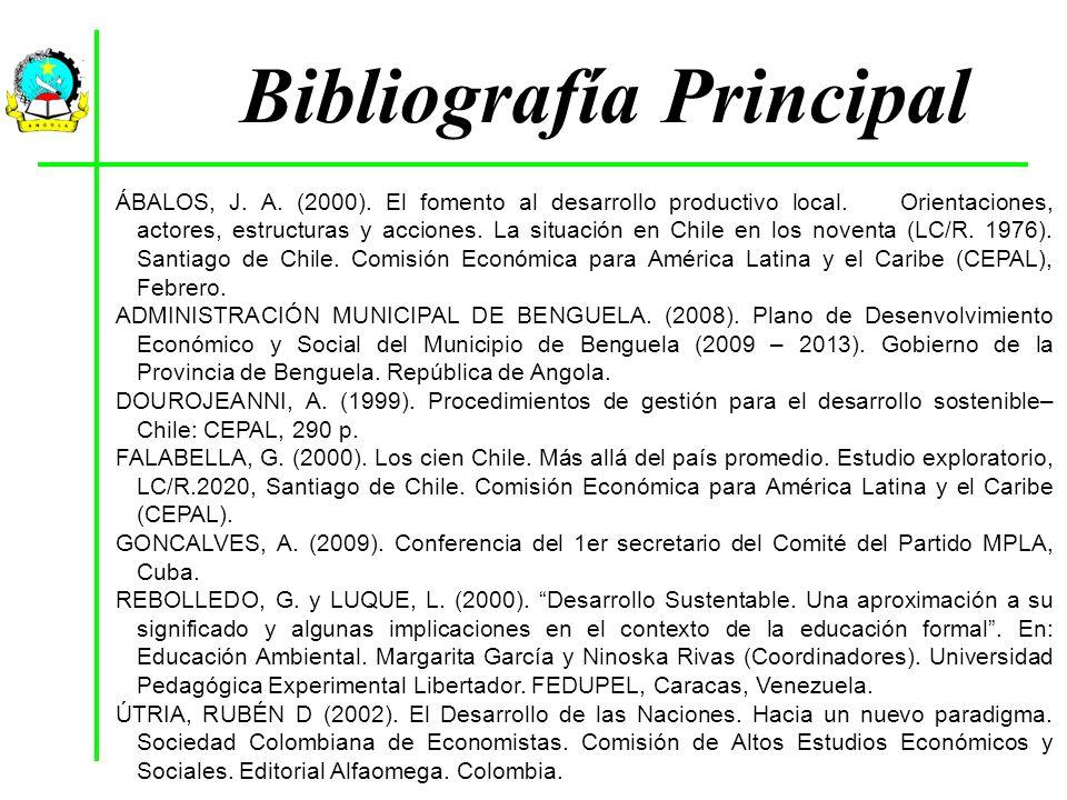 Bibliografía Principal ÁBALOS, J. A. (2000). El fomento al desarrollo productivo local. Orientaciones, actores, estructuras y acciones. La situación e