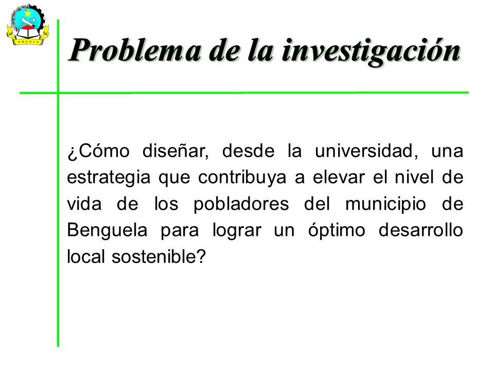 ¿Cómo diseñar, desde la universidad, una estrategia que contribuya a elevar el nivel de vida de los pobladores del municipio de Benguela para lograr u
