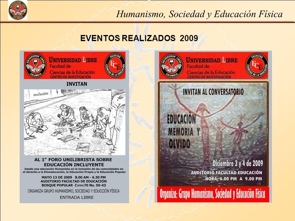 Humanismo, Sociedad y Educación Física EVENTOS REALIZADOS 2009