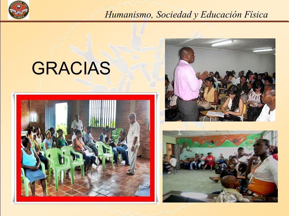 Humanismo, Sociedad y Educación Física GRACIAS