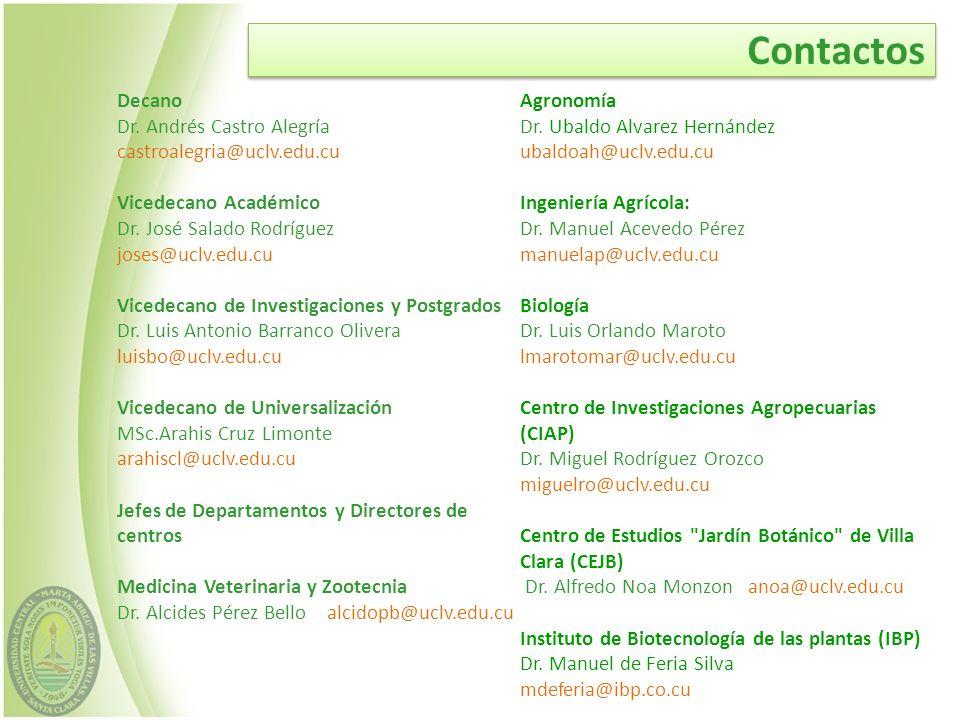 Contactos Decano Dr. Andrés Castro Alegría castroalegria@uclv.edu.cu Vicedecano Académico Dr. José Salado Rodríguez joses@uclv.edu.cu Vicedecano de In