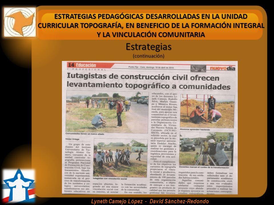 ESTRATEGIAS PEDAGÓGICAS DESARROLLADAS EN LA UNIDAD CURRICULAR TOPOGRAFÍA, EN BENEFICIO DE LA FORMACIÓN INTEGRAL Y LA VINCULACIÓN COMUNITARIA Lyneth Camejo López - David Sánchez-Redondo Estrategias(continuación) 78Proyectos16Municipios
