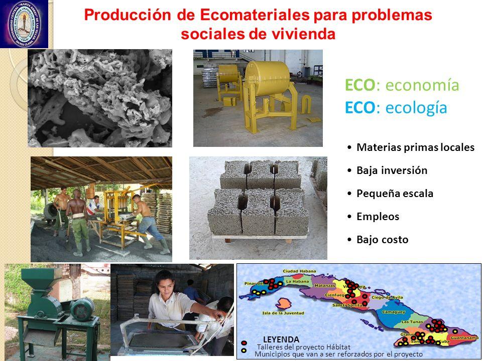 Producción de Ecomateriales para problemas sociales de vivienda ECO: economía ECO: ecología Materias primas locales Baja inversión Pequeña escala Empl
