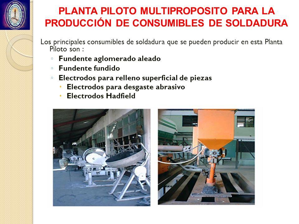Los principales consumibles de soldadura que se pueden producir en esta Planta Piloto son : Fundente aglomerado aleado Fundente fundido Electrodos par