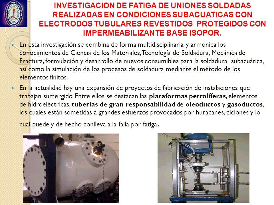 INVESTIGACION DE FATIGA DE UNIONES SOLDADAS REALIZADAS EN CONDICIONES SUBACUATICAS CON ELECTRODOS TUBULARES REVESTIDOS PROTEGIDOS CON IMPERMEABILIZANT