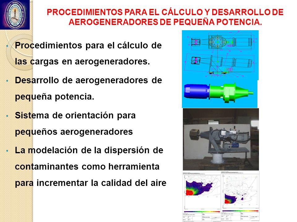 PROCEDIMIENTOS PARA EL CÁLCULO Y DESARROLLO DE AEROGENERADORES DE PEQUEÑA POTENCIA. Procedimientos para el cálculo de las cargas en aerogeneradores. D