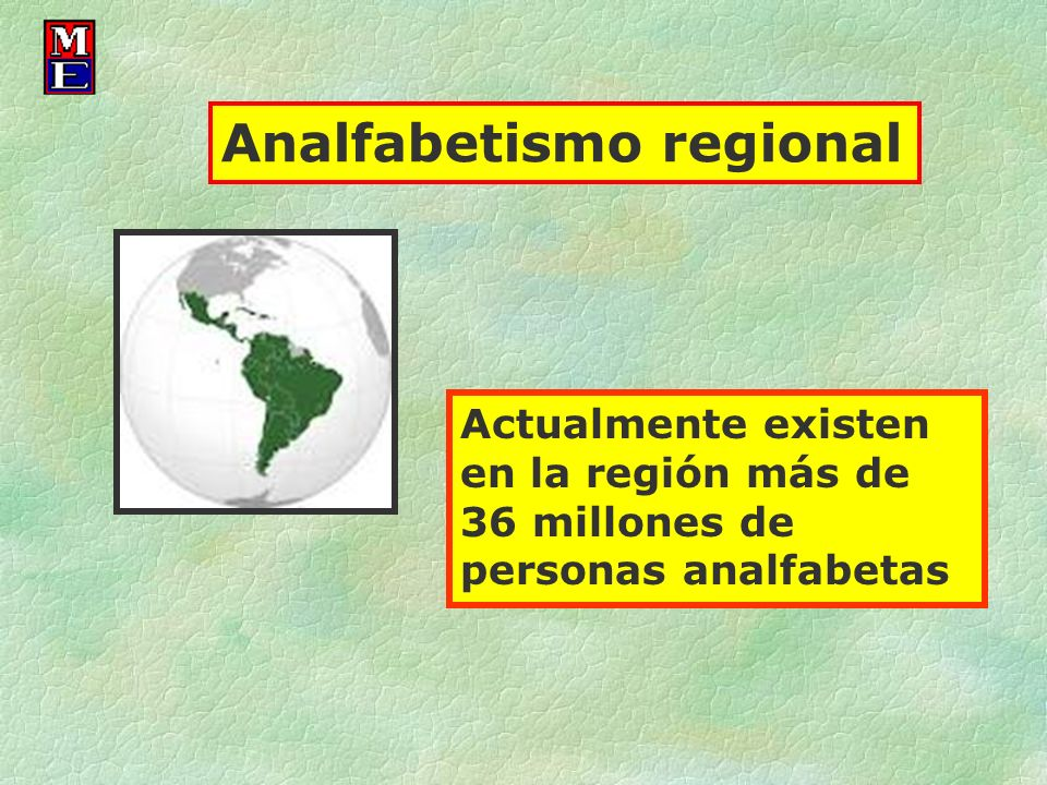 Actualmente existen en la región más de 36 millones de personas analfabetas Analfabetismo regional