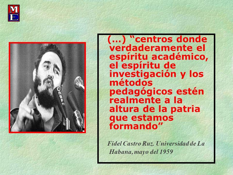 (…) centros donde verdaderamente el espíritu académico, el espíritu de investigación y los métodos pedagógicos estén realmente a la altura de la patri