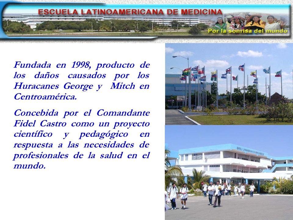 Fundada en 1998, producto de los daños causados por los Huracanes George y Mitch en Centroamérica. Concebida por el Comandante Fidel Castro como un pr
