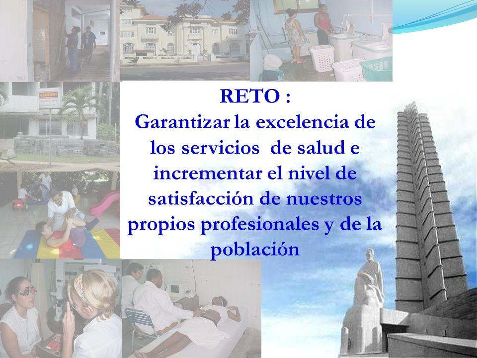 RETO : Garantizar la excelencia de los servicios de salud e incrementar el nivel de satisfacción de nuestros propios profesionales y de la población