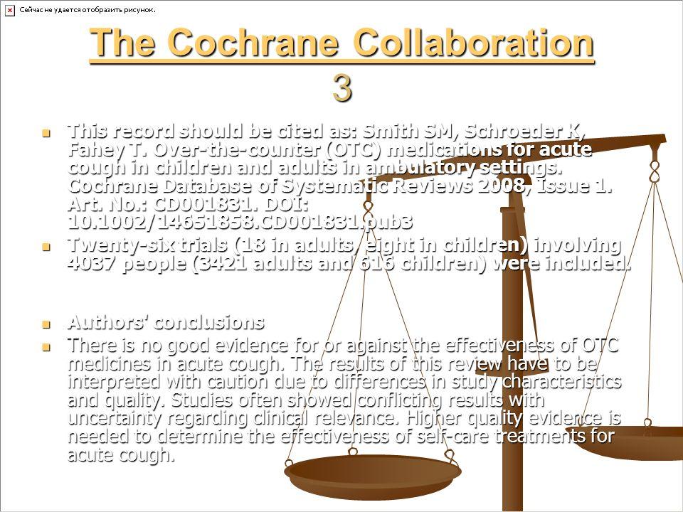 The Cochrane Collaboration The Cochrane Collaboration 4 The Cochrane Collaboration Cochrane Database Syst Rev.