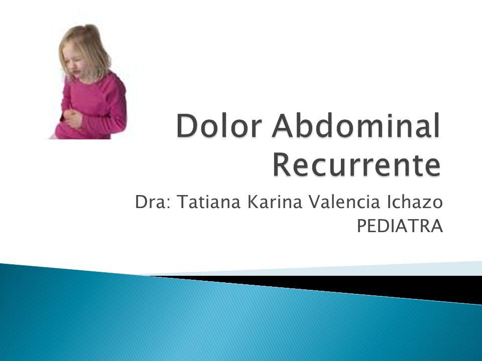 Dra: Tatiana Karina Valencia Ichazo PEDIATRA