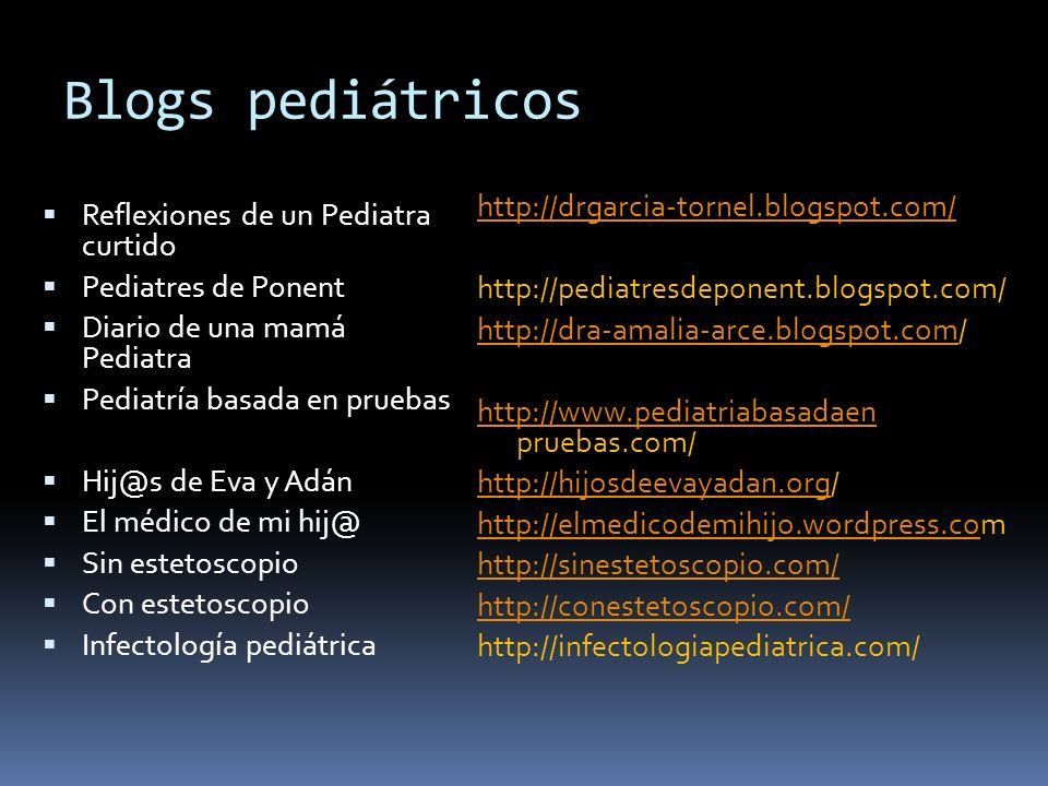 Blogs pediátricos Reflexiones de un Pediatra curtido Pediatres de Ponent Diario de una mamá Pediatra Pediatría basada en pruebas Hij@s de Eva y Adán E