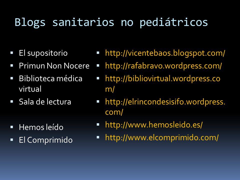 Blogs sanitarios no pediátricos El supositorio Primun Non Nocere Biblioteca médica virtual Sala de lectura Hemos leído El Comprimido http://vicentebao