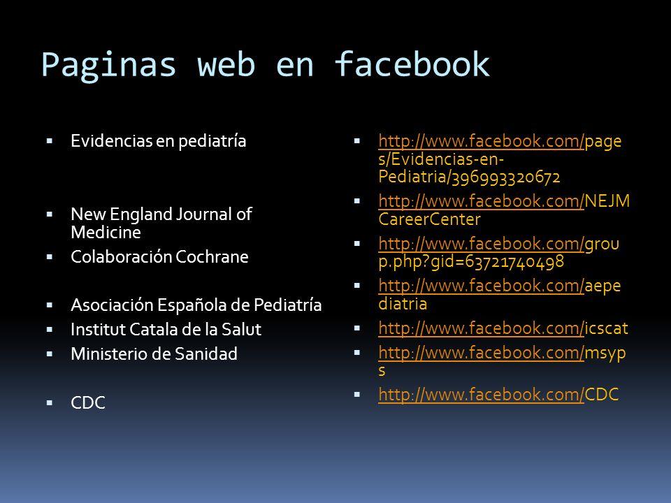 Paginas web en facebook Evidencias en pediatría New England Journal of Medicine Colaboración Cochrane Asociación Española de Pediatría Institut Catala