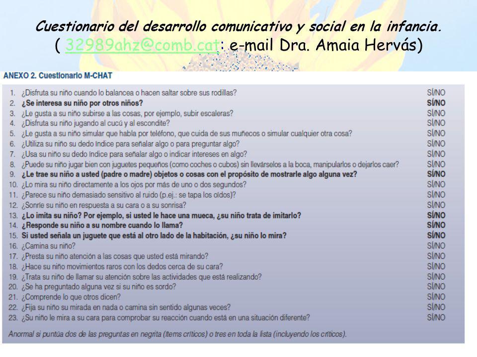Cuestionario del desarrollo comunicativo y social en la infancia. ( 32989ahz@comb.cat: e-mail Dra. Amaia Hervás)32989ahz@comb.cat
