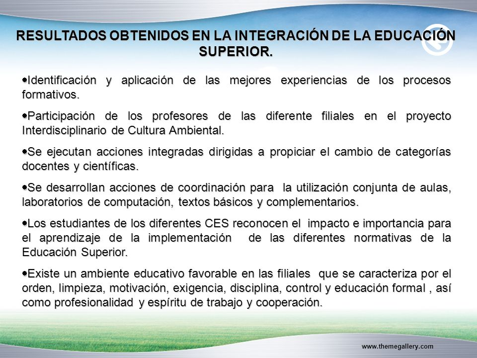 www.themegallery.com RESULTADOS OBTENIDOS EN LA INTEGRACIÓN DE LA EDUCACIÓN SUPERIOR.