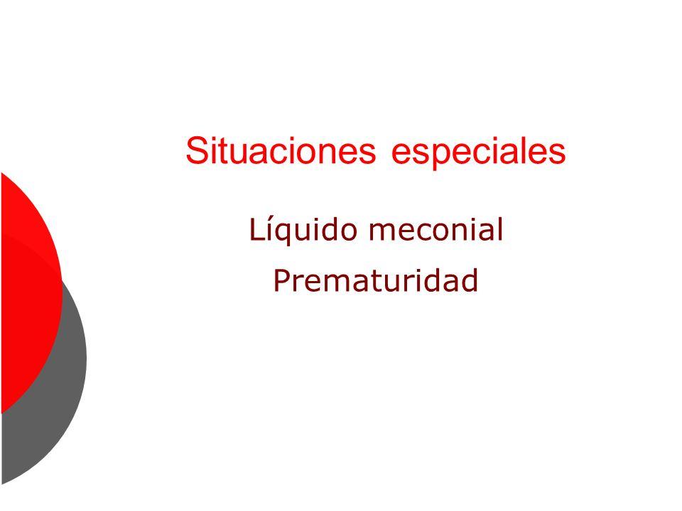Situaciones especiales Líquido meconial Prematuridad