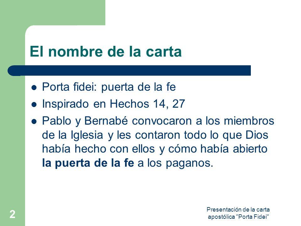 Presentación de la carta apostólica Porta Fidei 13 FE Y VIDA El cristiano no puede pensar nunca que creer es un hecho privado.