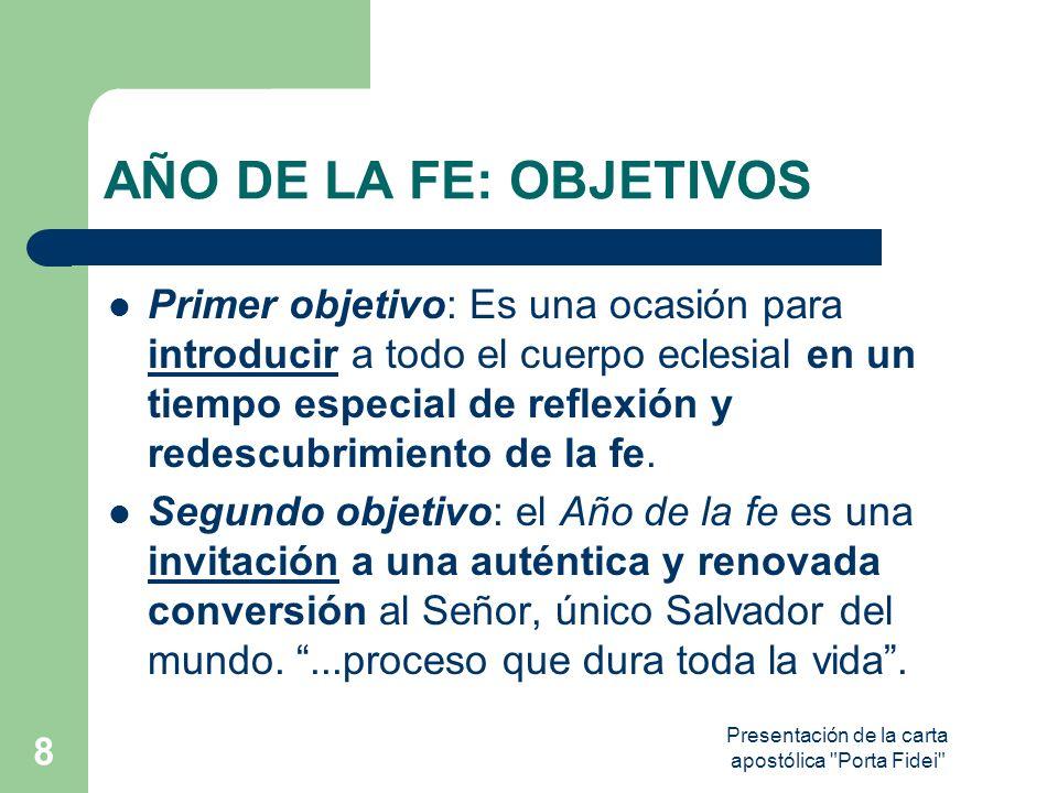 Presentación de la carta apostólica Porta Fidei 9 AÑO DE LA FE: OBJETIVOS Tercer objetivo: También hoy es necesario un compromiso eclesial más convencido en favor de una nueva evangelización...