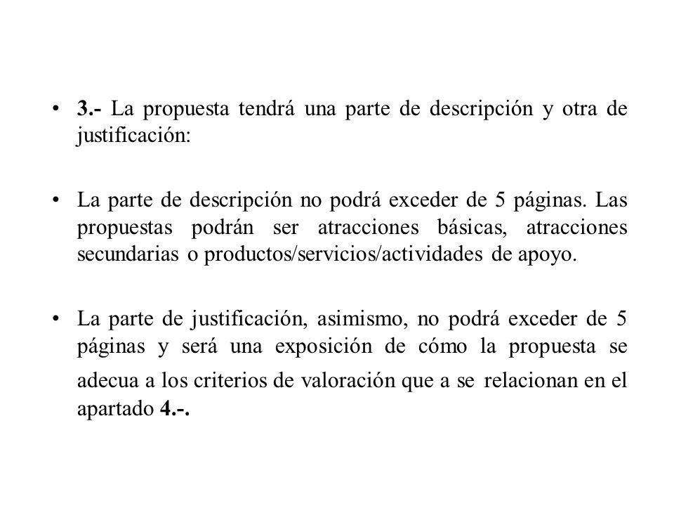 3.- La propuesta tendrá una parte de descripción y otra de justificación: La parte de descripción no podrá exceder de 5 páginas.