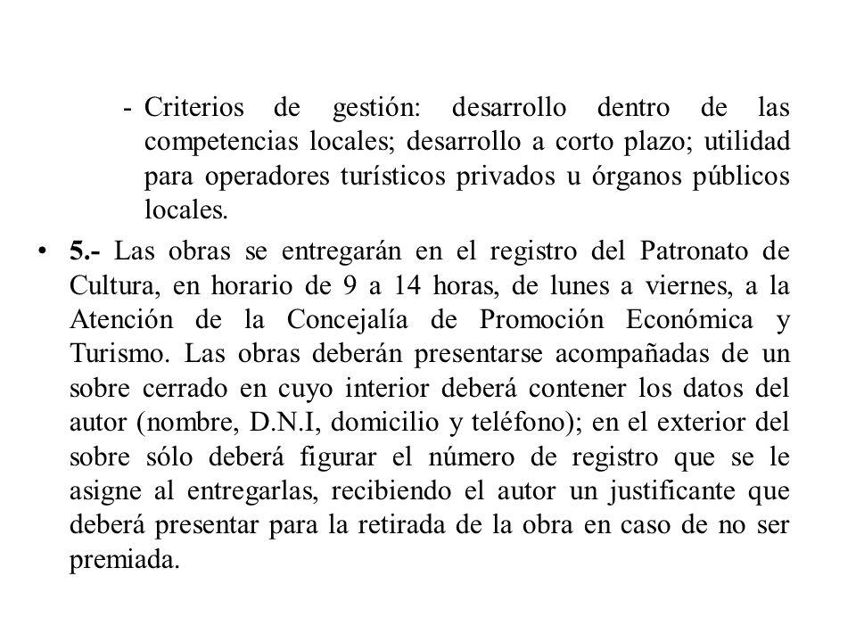 -Criterios de gestión: desarrollo dentro de las competencias locales; desarrollo a corto plazo; utilidad para operadores turísticos privados u órganos públicos locales.