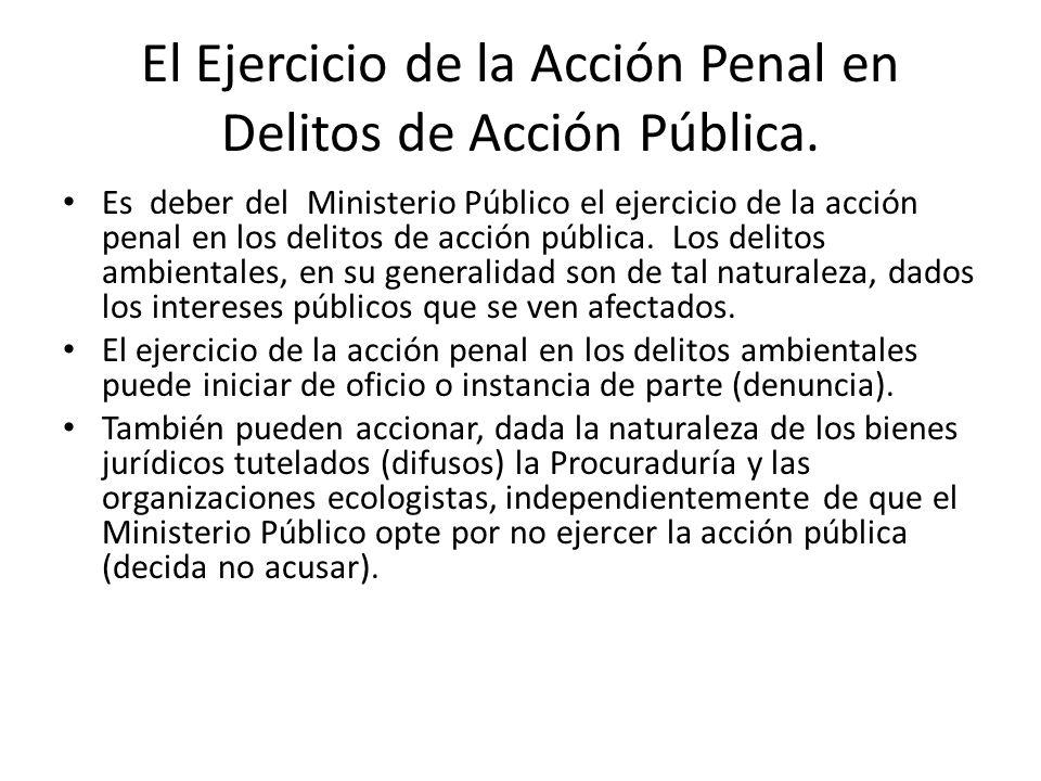 El Ejercicio de la Acción Penal en Delitos de Acción Pública. Es deber del Ministerio Público el ejercicio de la acción penal en los delitos de acción