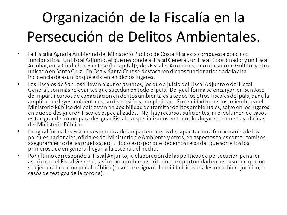 Organización de la Fiscalía en la Persecución de Delitos Ambientales. La Fiscalía Agraria Ambiental del Ministerio Público de Costa Rica esta compuest
