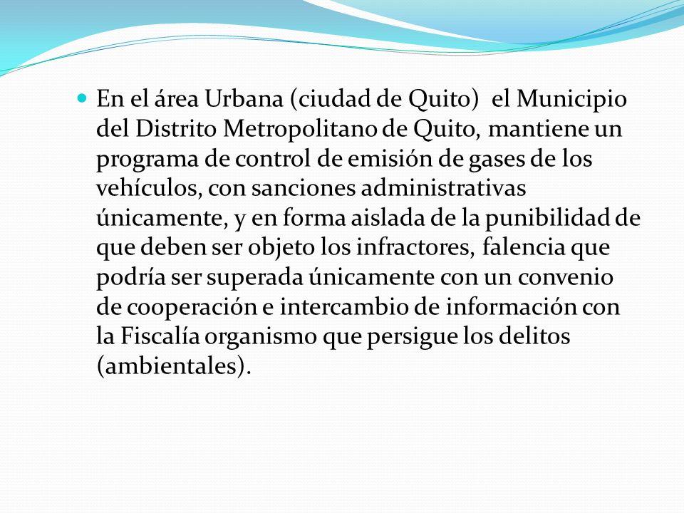 En el área Urbana (ciudad de Quito) el Municipio del Distrito Metropolitano de Quito, mantiene un programa de control de emisión de gases de los vehíc