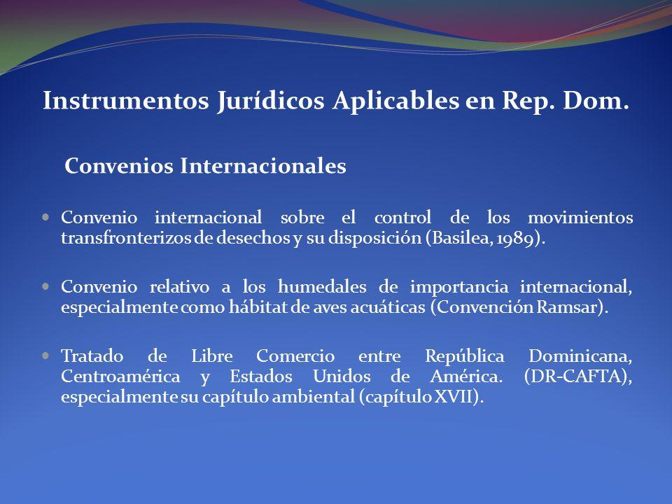 Instrumentos Jurídicos Aplicables en Rep. Dom. Convenios Internacionales Convenio internacional sobre el control de los movimientos transfronterizos d